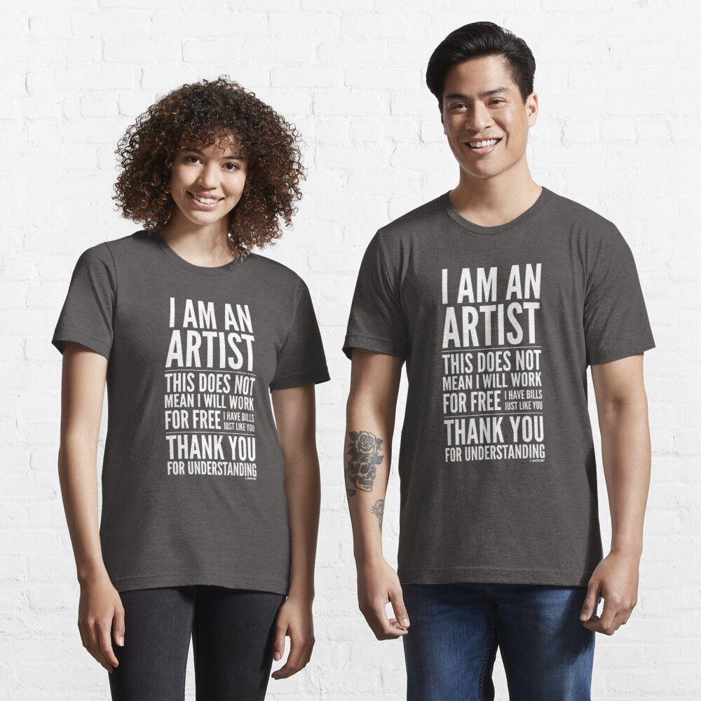 I Am an Artist Collection by Graphic Snob® Essential T-Shirt