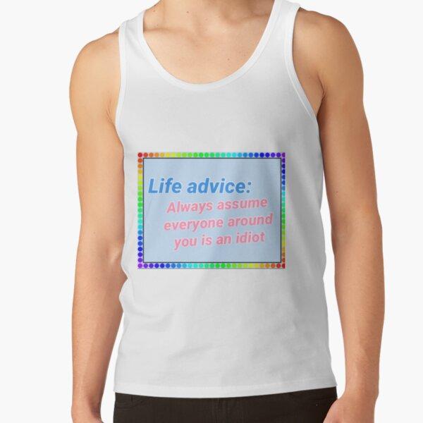 Life advice Tank Top