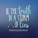 Be the truth in a storm of lies by bookishwhimsy