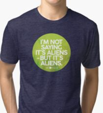 I'm Not Saying It's Aliens Tri-blend T-Shirt