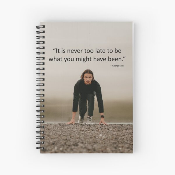 It is never too late. Spiral Notebook