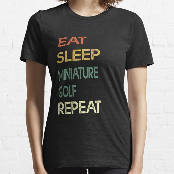 Eat Sleep Miniature golf Repeat - Funny Player Gift Idea - Rings sports Essential T-Shirt