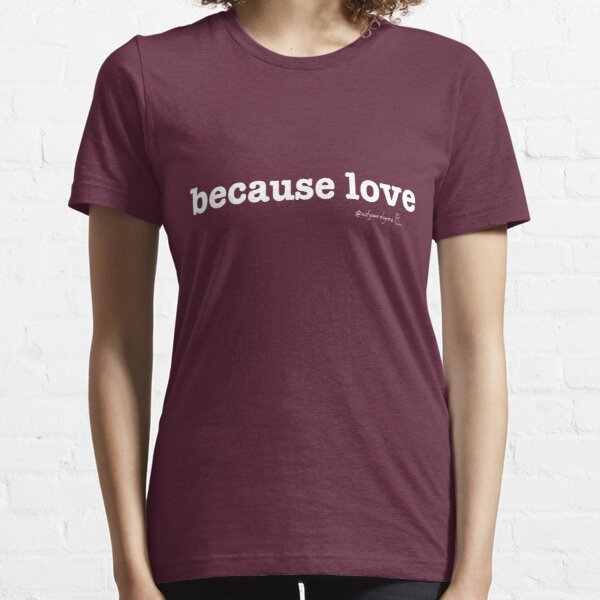 Not Your Dog Ma Tee - because love Essential T-Shirt
