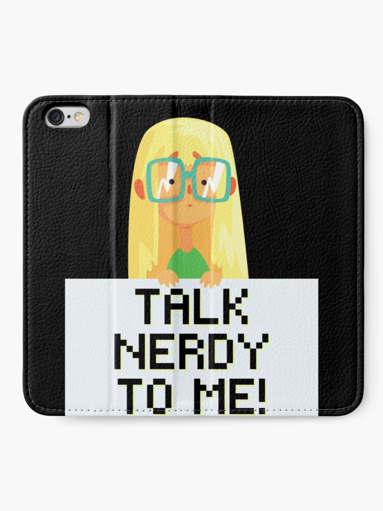 Alternate view of Talk Nerdy to Me! Science Technology Engineer Math Nerd Girl iPhone Wallet