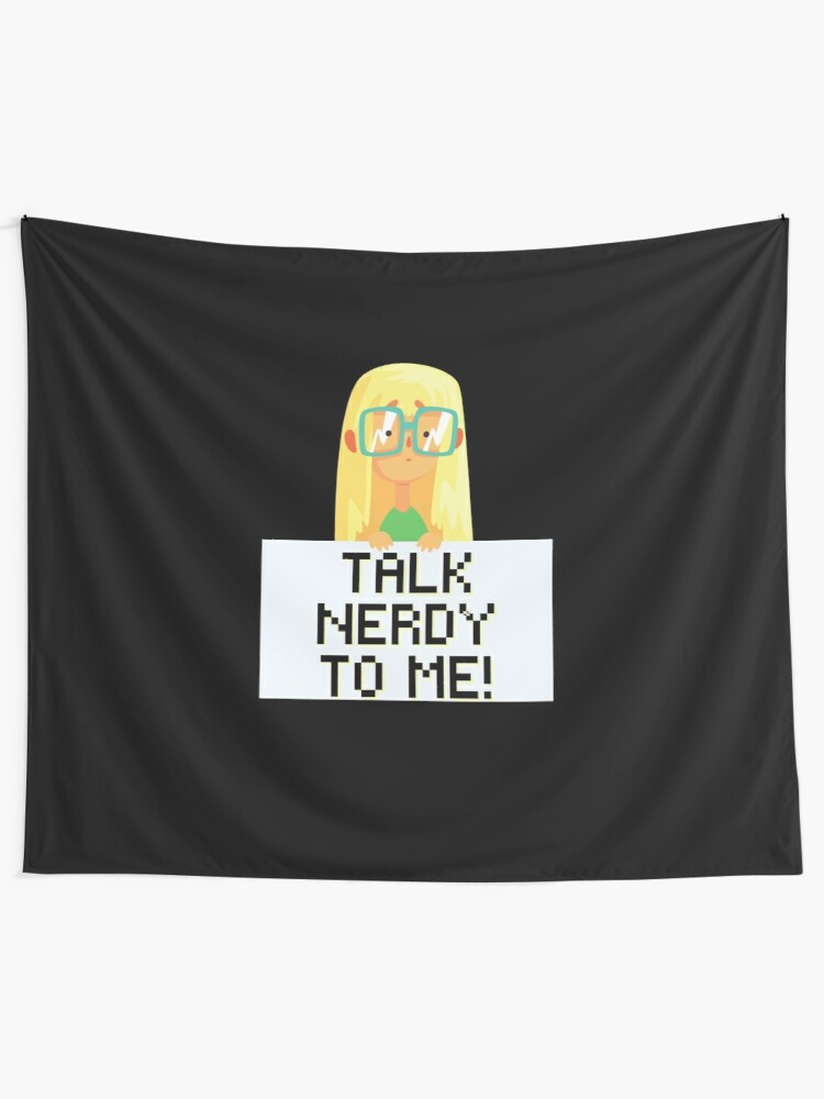 Alternate view of Talk Nerdy to Me! Science Technology Engineer Math Nerd Girl Tapestry