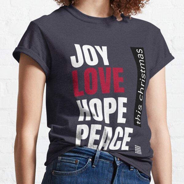 Joy Love Hope Peace This Christmas  Classic T-Shirt