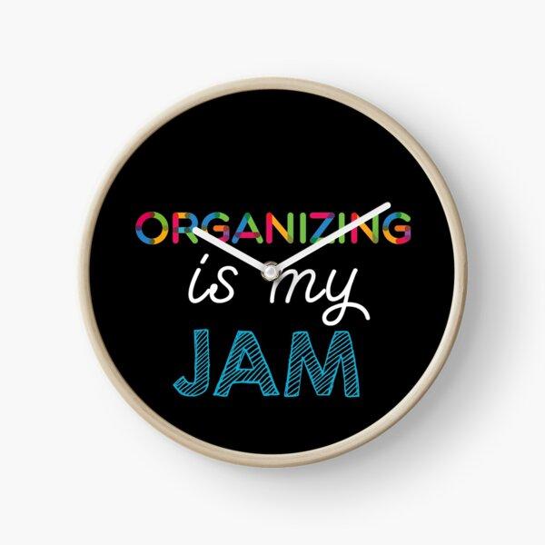 Organizing is my Jam. Funny Organizing Design Clock