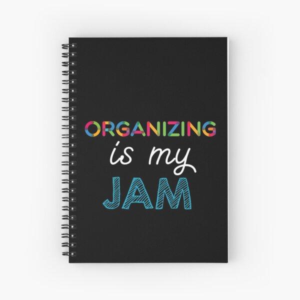 Organizing is my Jam. Funny Organizing Design Spiral Notebook