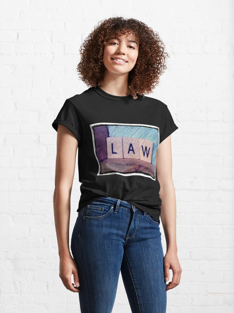 Alternate view of Law, Law student gifts, Law student, Law mask, Law socks, Law sticker,  Classic T-Shirt