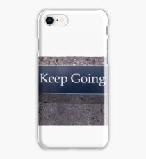 Keep Going Sign iPhone Case/Skin