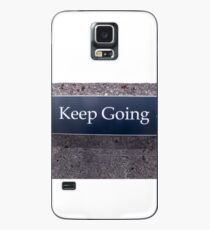 Keep Going Sign Case/Skin for Samsung Galaxy