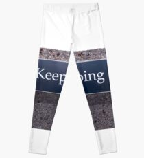Keep Going Sign Leggings