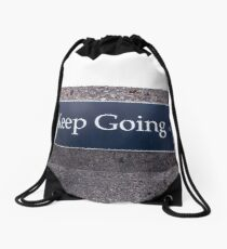 Keep Going Sign Drawstring Bag