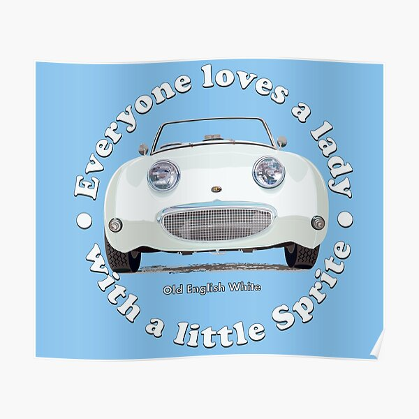 Old English White Bug-eye/Frog-eye: Everyone loves a lady with a little Sprite! Poster