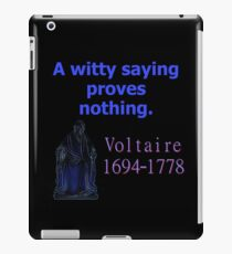 A Witty Saying - Voltaire iPad Case/Skin