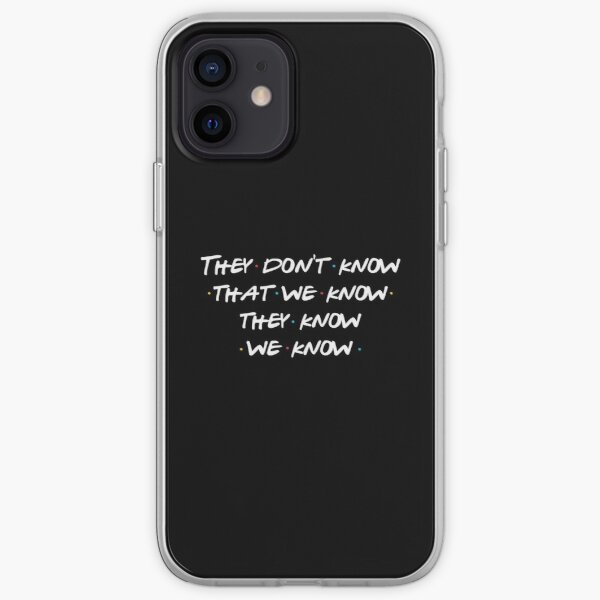 They don't know that we know... iPhone Soft Case