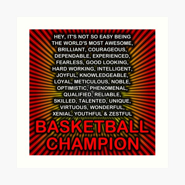 Hey, It's Not So Easy Being ... Basketball Champion Art Print