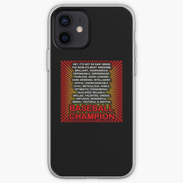 Hey, It's Not So Easy Being ... Baseball Champion iPhone Soft Case