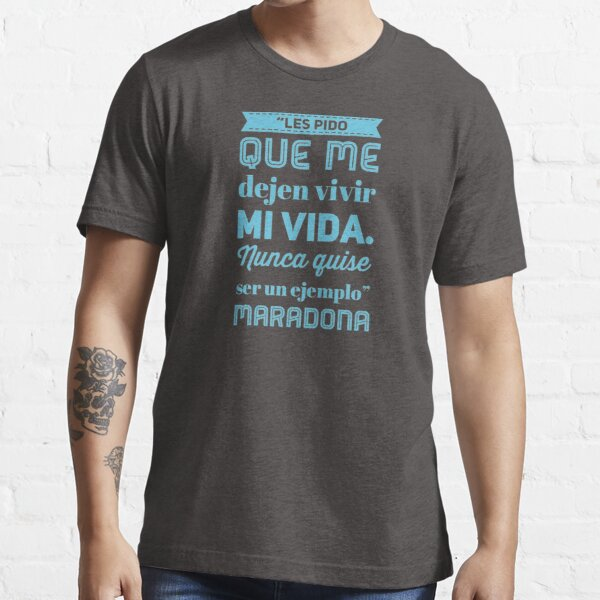 Diego Armando Maradona, frases célebres Camiseta esencial