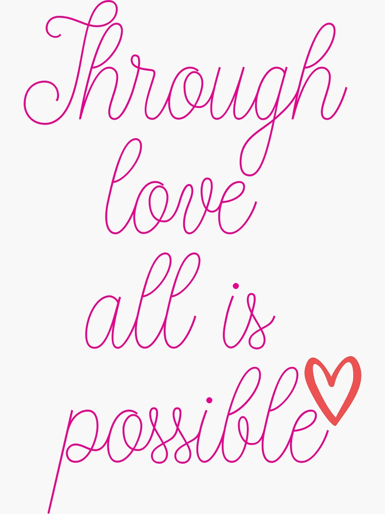 Through Love All Is Possible by ds-4