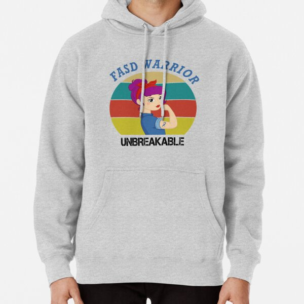 Fetal Alcohol Spectrum Disorder FASD Warrior Unbreakable Women With Vintage / FASD Awareness Gift Pullover Hoodie