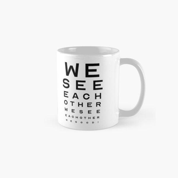 We See Each Other Classic Mug