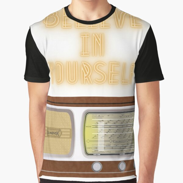 believe in yourself Graphic T-Shirt