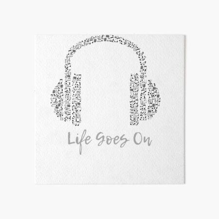 life goes on Art Board Print