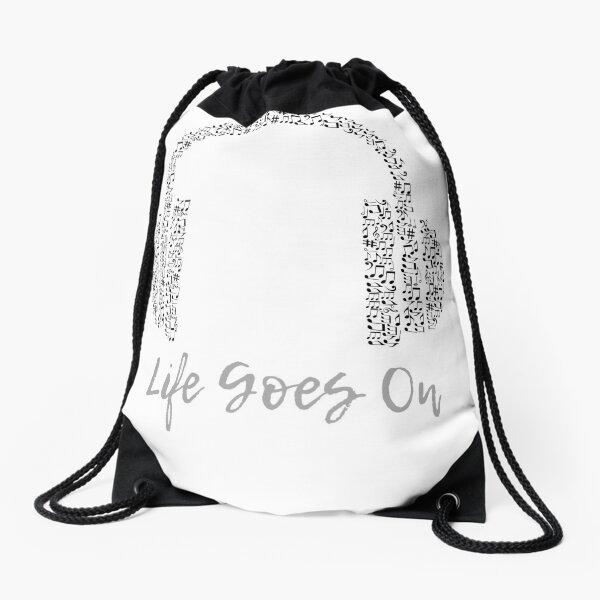 life goes on Drawstring Bag
