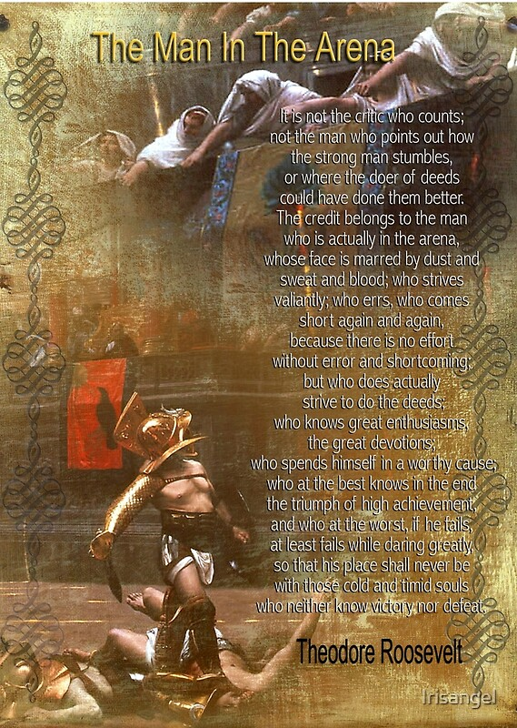 Quot Quot The Man In The Arena Quot Poster Words By Theodore
