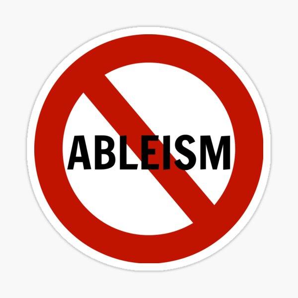 No Ableism Sticker