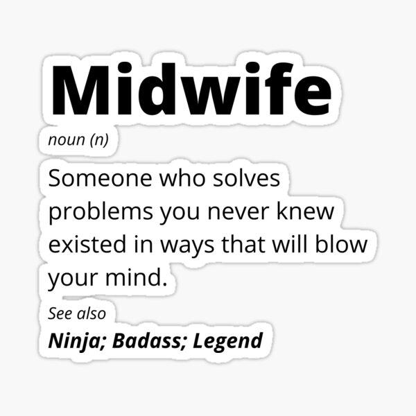 Midwife - Ninja, Badass, Legend Sticker