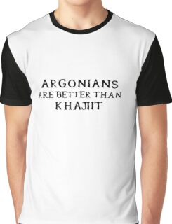 Argonians are better than Khajiit Graphic T-Shirt
