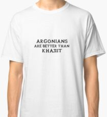 Argonians are better than Khajiit Classic T-Shirt