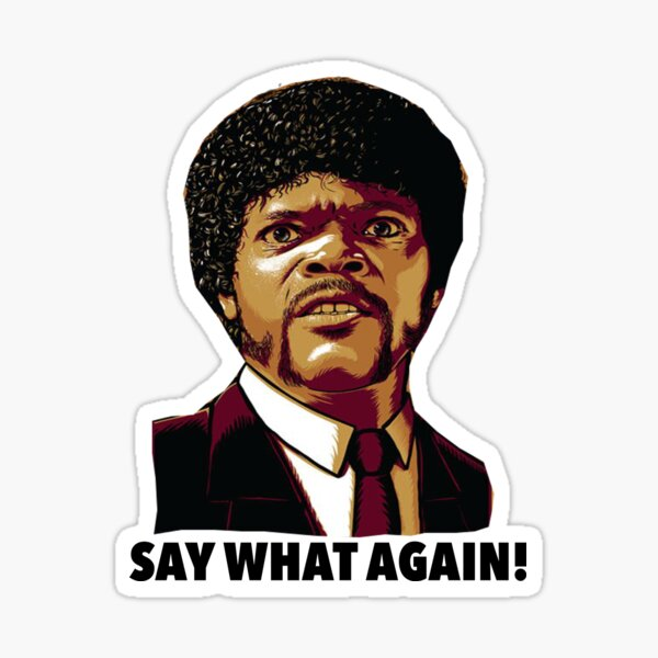 Pulp Fiction Say What Again Sticker