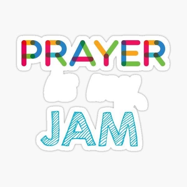 Prayer est mon Jam. Dr�le Prayer Conception Sticker