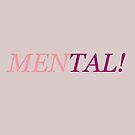 Men-tal! by IamJane--
