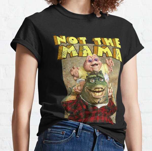 Not The Mama Classic T-Shirt