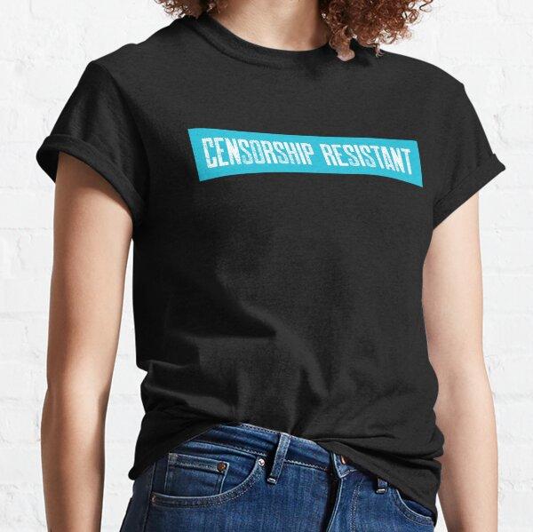 Censorship Resistant Classic T-Shirt