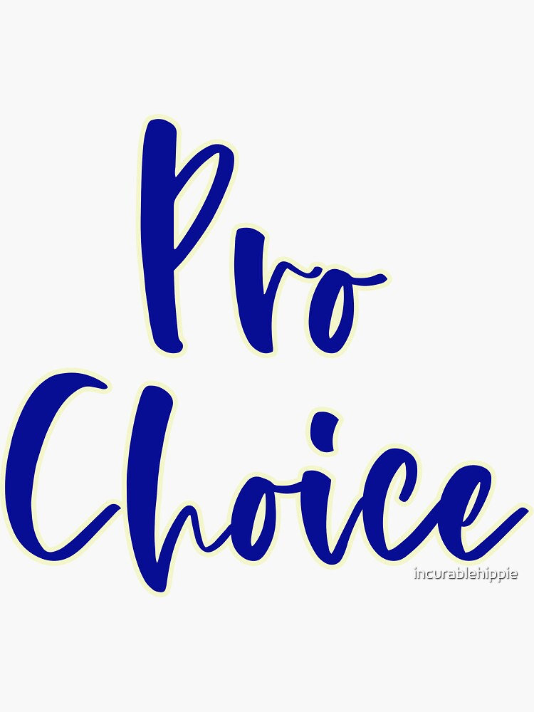 Pro choice (feminism) by incurablehippie