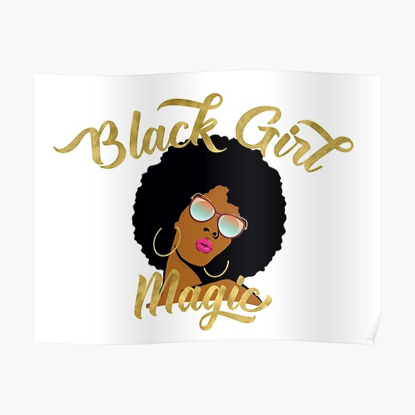 Black Girl Magic Graphic Poster