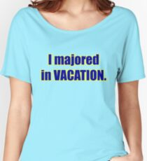 "High School Musical - ""I Majored in Vacation."" Shirt - Green Women's Relaxed Fit T-Shirt"