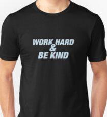 Work Hard and Be Kind - Light Blue Unisex T-Shirt