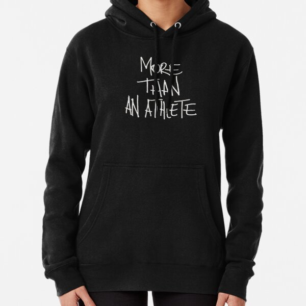 more than an athlete shirt Pullover Hoodie