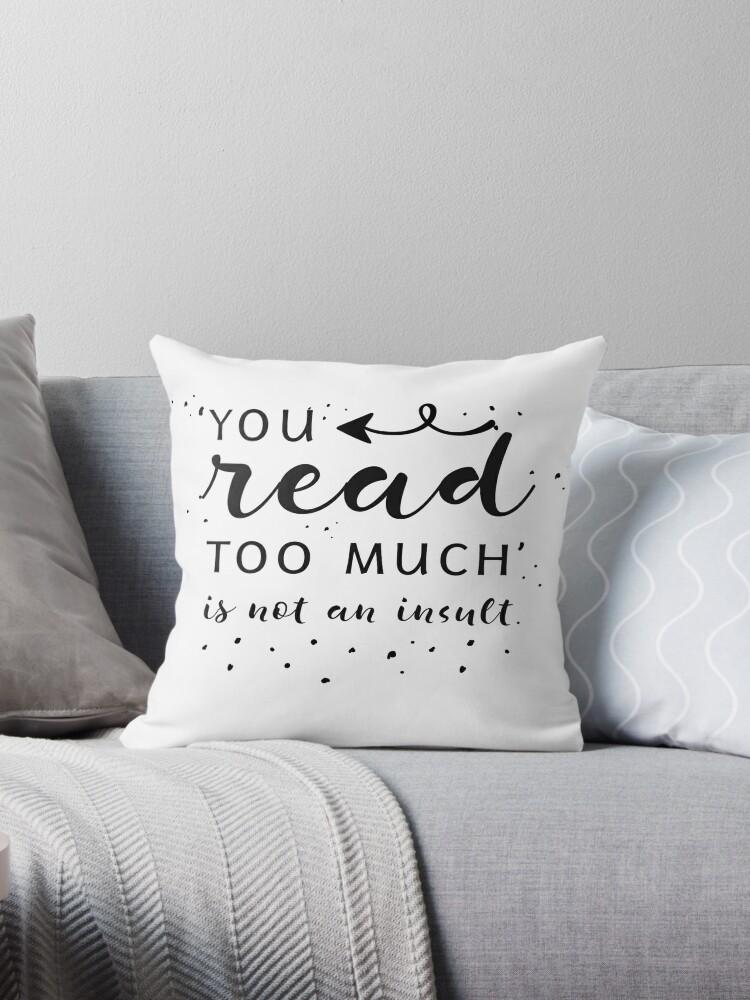 You Read Too Much by trishajennreads