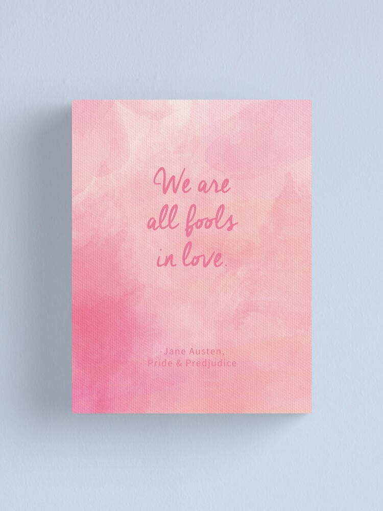 Alternate view of We are all fools in love. (Jane Austen quote) Canvas Print