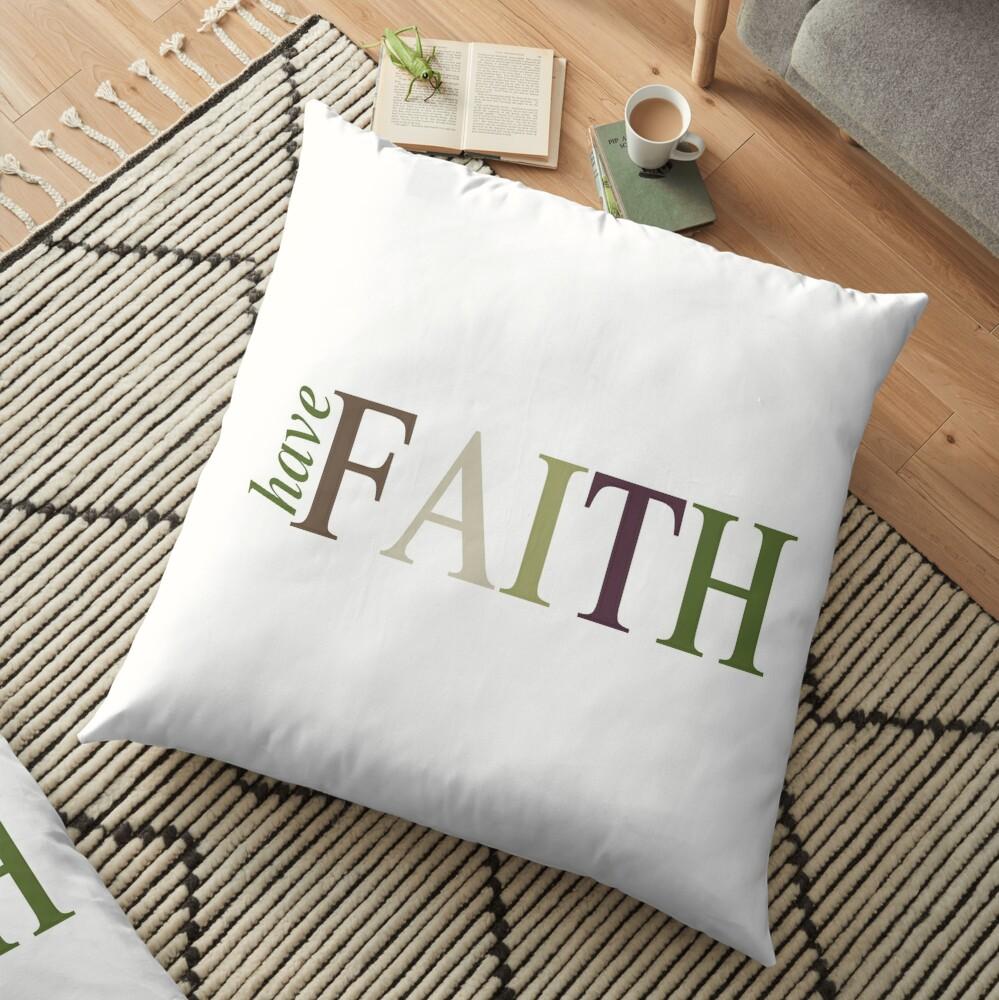 Have FAITH Floor Pillow