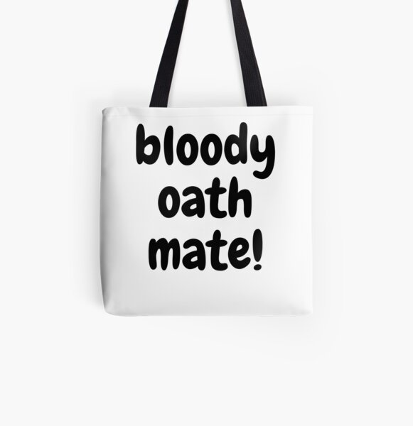 bloddy oath mate! All Over Print Tote Bag