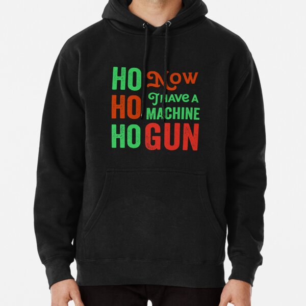 Ho ho ho now i have a machine gun - Die Hard Xmas Jumper for holiday party lovers  Pullover Hoodie