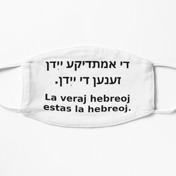 La Veraj Hebreoj Estas La Hebreoj (Jido/Esperanto) Flat Mask